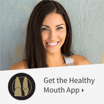 Get the Healthy Mouth App