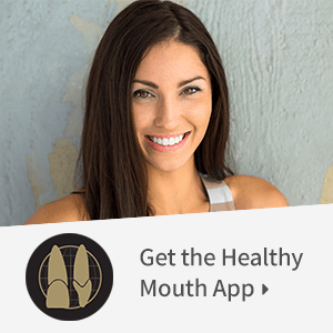Download the Healthy Mouth App